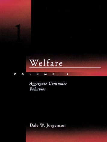 Welfare - Vol. 1: Aggregate Consumer Behavior (Ref. Library of the Humanities; 1887)  Auflage: New. - Jorgenson, Dale Weldeau