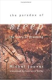 The Paradox of Sleep: The Story of Dreaming - Jouvet, Michel / Garey, Laurence