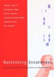 Rethinking Innateness - Jeffrey L. Elman; Elizabeth A. Bates; Mark H. Johnson; Annette Karmiloff-Smith; Domenico Parisi
