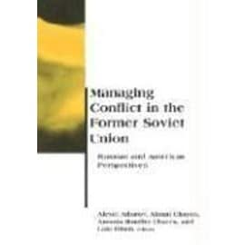 Managing Conflict in the Former Soviet Union: Russian and American Perspectives - Collectif