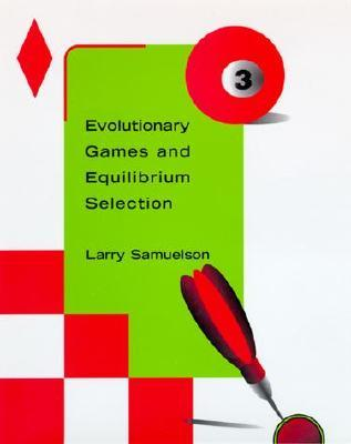 Evolutionary games and equilibrium selection - Samuelson, L.