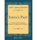 India's Past - Arthur Anthony Macdonell
