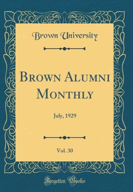 Brown Alumni Monthly, Vol. 30 als Buch von Brown University - Forgotten Books