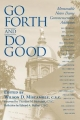 Go Forth and Do Good - Wilson D. Miscamble