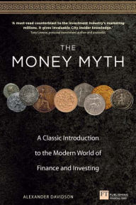 The Money Myth ePub eBook: A Classic Introduction to the Modern World of Finance and Investing - Alexander Davidson