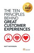 Watkinson, Matt: Ten Principles Behind Great Customer Experiences