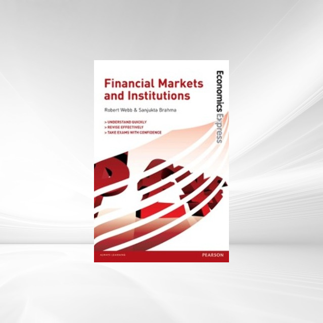 Economics Express: Financial Markets and Institutions als eBook von Robert Webb - Pearson Education Limited