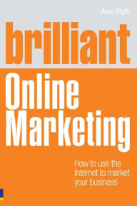 Brilliant Online Marketing ePub eBook: How to Use The Internet to Market Your Business - Alex Blyth