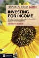 FT Guide to Investing for Income - David Stevenson