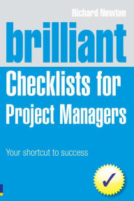 Brilliant Checklists for Project Managers ePub eBook: Your Shortcut to Success - Richard Newton