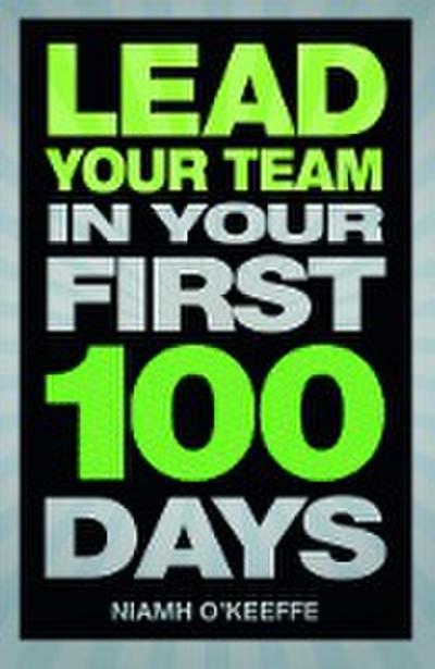 Lead Your Team in Your First 100 Days - Niamh O'Keeffe