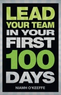 Lead Your Team in Your First 100 Days - O'Keeffe, Niamh