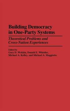 Building Democracy in One-Party Systems: Theoretical Problems and Cross-Nation Experiences - Herausgeber: Wekkin, Gary D. Kelley, Michael A. Whistler, Donald E.