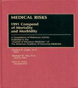 Medical Risks: 1991 Compend of Mortality and Morbidity