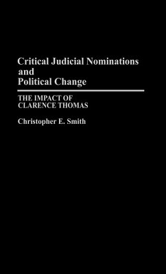 Critical Judicial Nominations and Political Change: The Impact of Clarence Thomas - Smith, Christopher E.