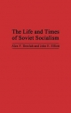 The Life and Times of Soviet Socialism - Abu F. Dowlah; John E. Elliot