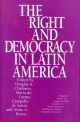 The Right and Democracy in Latin America - Douglas A. Chalmers; Maria do Carmo Campello de Souza; Atilio A. Boron