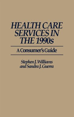 Health Care Services in the 1990s: A Consumer's Guide - Williams, Stephen Joseph Guerra, Sandra J.