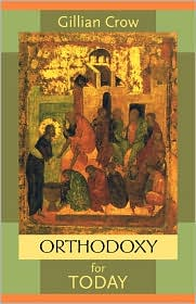 Orthodoxy for Today - Gillian Crow