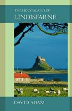 The Holy Island of Lindisfarne - David Adam, Monica Capoferri