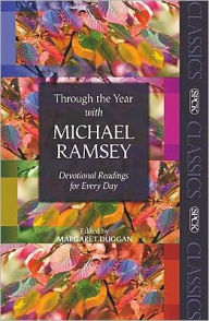 Through the Year with Michael Ramsey: Devotional Readings for Every Day - Michael Ramsey