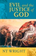 Evil and the Justice of God - Tom Wright