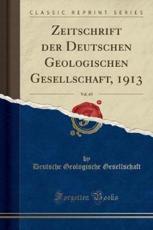 Zeitschrift der Deutschen Geologischen Gesellschaft, 1913, Vol. 65 (Classic Reprint)
