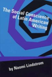 The Social Conscience of Latin American Writing - Lindstrom, Naomi