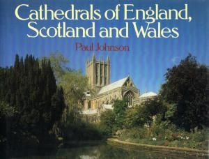 Cathedrals of England, Scotland and Wales - Johnson, Paul