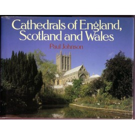 cathedrals of england, scotland and wales - Paul Johnson