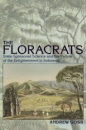 The Floracrats: State-Sponsored Science and the Failure of the Enlightenment in Indonesia (New Perspectives in Southeast Asian Studies) - Andrew Goss