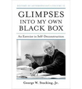 Glimpses into My Own Black Box - George W. Stocking
