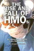 The Rise and Fall of HMOs: An American Health Care Revolution
