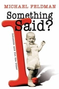 Something I Said?: Innuendo and Out the Other - Feldman, Michael