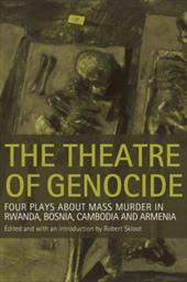 The Theatre of Genocide: Four Plays about Mass Murder in Rwanda, Bosnia, Cambodia, and Armenia - Skloot, Robert