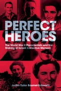 Perfect Heroes: The World War II Parachutists and the Making of Israeli Collective Memory - Baumel-Schwartz, Judith Tydor