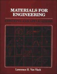Materials for Engineering : Concepts and Applications - Lawrence H. Van Vlack