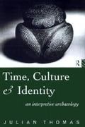 Time, Culture and Identity - Thomas, Julian