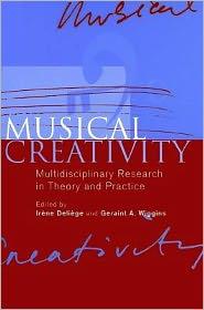 Musical Creativity - Edited by Irène Deliège, Geraint A. Wiggins