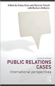 Public Relations Cases: International Perspectives - Melanie Powell and Barbara DeSanto Edited by Danny Moss