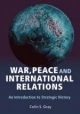 War, Peace and International Relations - Colin S. Gray