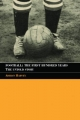 Football: The First Hundred Years - Adrian Harvey