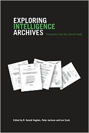 Exploring Intelligence Archives - L.V. Scott, Peter Jackson, R. Gerald Hughes