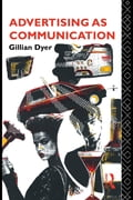 Advertising as Communication - Dyer, Gillian