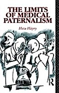 Limits of Medical Paternalism - Heta Hayry