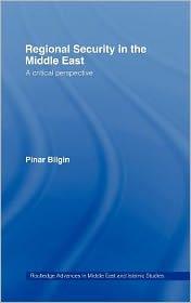 Regional Security in the Middle East - Pinar Bilgin