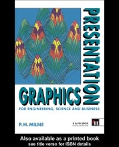 Presentation Graphics for Engineering, Science and Business als eBook von P.H. Milne - Taylor and Francis