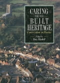 Caring for Our Built Heritage - Haskell, Tony