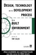 Design, Technology and the Development Process in the Built Environment - Tom Collier