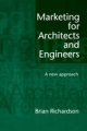 Marketing for Architects and Engineers - Brian Richardson